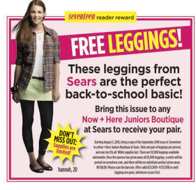 fe79ec33ef If you have a September issue of Seventeen then head on over to Sears into  the Now+Here Juniors Boutique to receive a free pair of Leggings.
