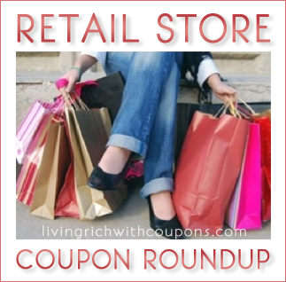 Retail Store Coupon Round Up