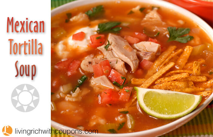 Mexican Tortilla Soup RecipeLiving Rich With Coupons®