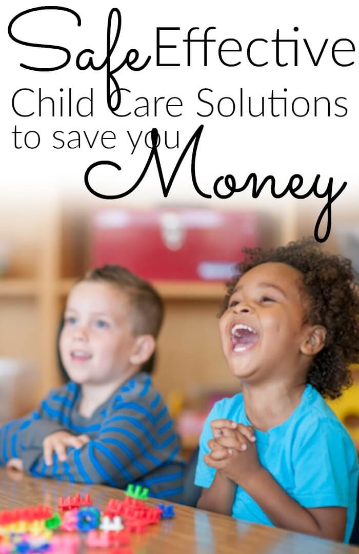 Safe, Effective Child Care Solutions to Save You Money