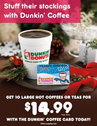 Dunkin Donuts Holiday Coffee Book - 10 large Coffees for $12.99 ...
